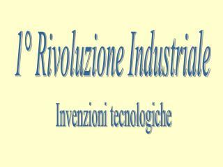 1� Rivoluzione Industriale