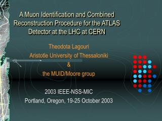 Theodota Lagouri  Aristotle University of Thessaloniki  &  the MUID/Moore group  2003 IEEE-NSS-MIC