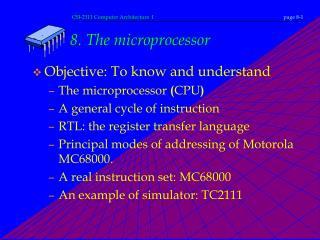 8.  The microprocessor