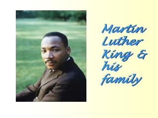 Martin Luther King  & his family
