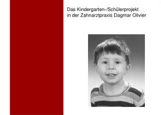 Das Kindergarten-/Sch�lerprojekt in der Zahnarztpraxis Dagmar Olivier