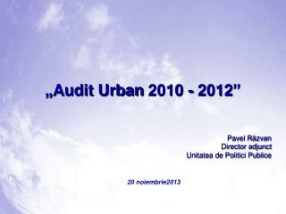 """Audit Urban 2010 - 2012"""