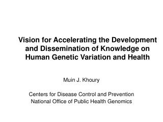 Muin J. Khoury Centers for Disease Control and Prevention