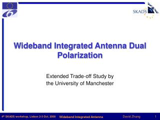 Wideband Integrated Antenna Dual Polarization