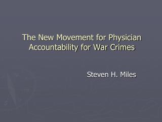 The New Movement for Physician Accountability for War Crimes