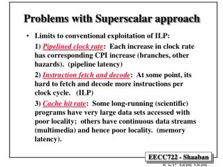 Problems with Superscalar approach