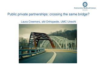 Public private partnerships: crossing  the same  bridge?