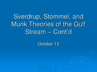 Sverdrup, Stommel, and Munk Theories of the Gulf Stream � Cont�d