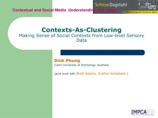 Contexts-As-Clustering Making Sense of Social Contexts from Low-level Sensory Data