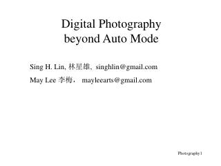 Digital Photography beyond Auto Mode