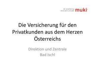 Die Versicherung für den Privatkunden aus dem Herzen Österreichs