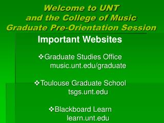 Welcome to UNT and the College of Music Graduate Pre-Orientation Session