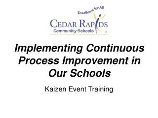 Implementing Continuous Process Improvement in Our Schools