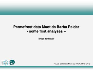 Permafrost data Muot da Barba Peider - some first analyses – Evelyn Zenklusen