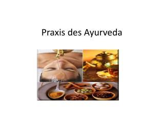 Praxis des Ayurveda