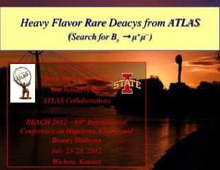 Heavy Flavor Rare  Deacys from  ATLAS  ( Search  for  B s  ➝  μ + μ − )