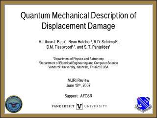 Quantum Mechanical Description of Displacement Damage