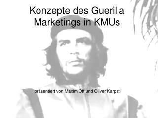 Konzepte des Guerilla Marketings in KMUs