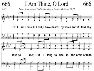 1.  I    am Thine, O  Lord, I have heard Thy voice and  it   told Thy