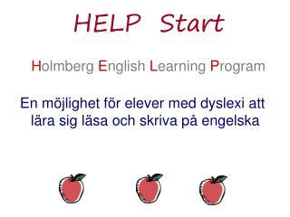 HELPStart H olmberg  E nglish  L earning  P rogram