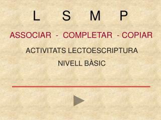 ASSOCIAR  -  COMPLETAR  - COPIAR