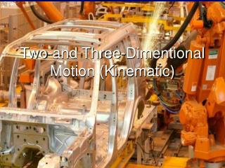 Two-and Three-Dimentional Motion (Kinematic)