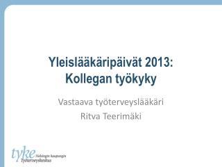 Yleislääkäripäivät 2013: Kollegan työkyky
