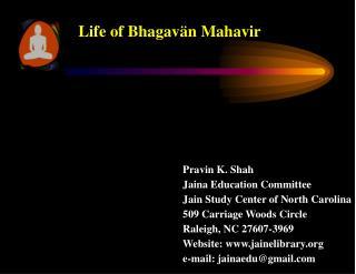 Life  of Bhagavän Mahavir