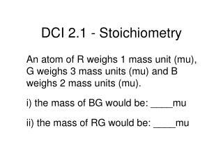 DCI 2.1 - Stoichiometry