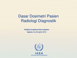 Dasar  Dosimetri Pasien  Radiologi Diagnostik