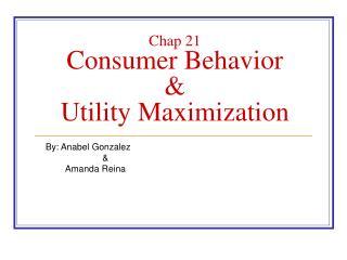 Chap 21 Consumer Behavior  & Utility Maximization