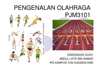 PENGENALAN OLAHRAGA PJM3101