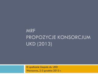 MRF propozycje  Konsorcjum  UKD (2013)
