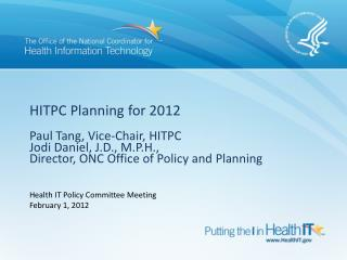 Health IT Policy Committee Meeting  February 1, 2012