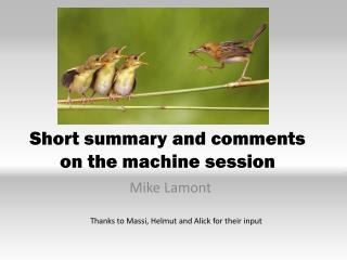 Short summary and comments on the machine session