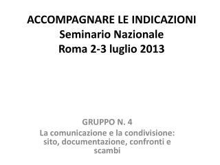 ACCOMPAGNARE LE INDICAZIONI Seminario Nazionale  Roma 2-3 luglio 2013