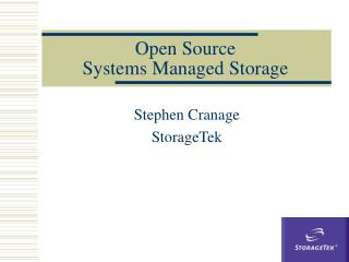 Open Source  Systems Managed Storage