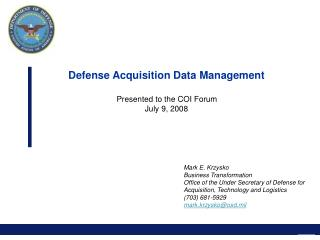 Defense Acquisition Data Management 	                       Presented to the COI Forum