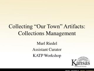 "Collecting ""Our Town"" Artifacts: Collections Management"