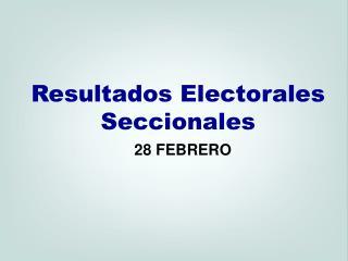 Resultados Electorales Seccionales