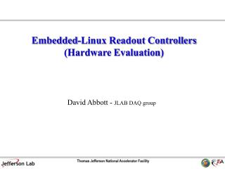 David Abbott -  JLAB DAQ group