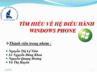 TÌM HIỂU VỀ HỆ ĐIỀU HÀNH  WINDOWS PHONE