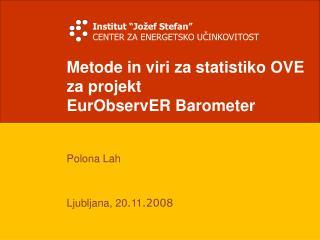 Metode in viri za statistiko OVE za projekt  EurObservER Barometer