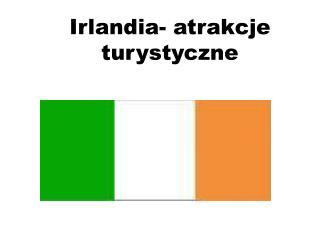 Irlandia- atrakcje turystyczne