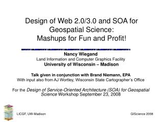 Design of Web 2.0/3.0 and SOA for Geospatial Science: Mashups for Fun and Profit!