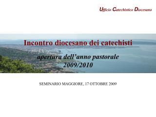Incontro diocesano dei catechisti apertura dell'anno pastorale  2009/2010
