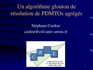 Un algorithme glouton de résolution de PDMTOs agrégés