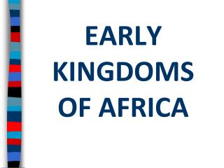 EARLY KINGDOMS  OF AFRICA