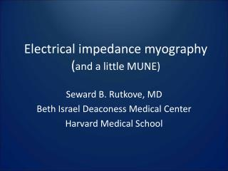 Electrical impedance myography  ( and a little MUNE)
