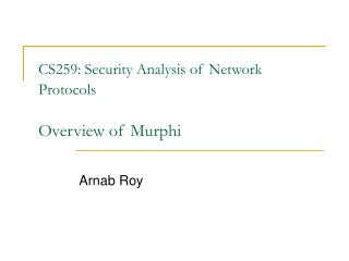 CS259: Security Analysis of Network Protocols Overview of Murphi